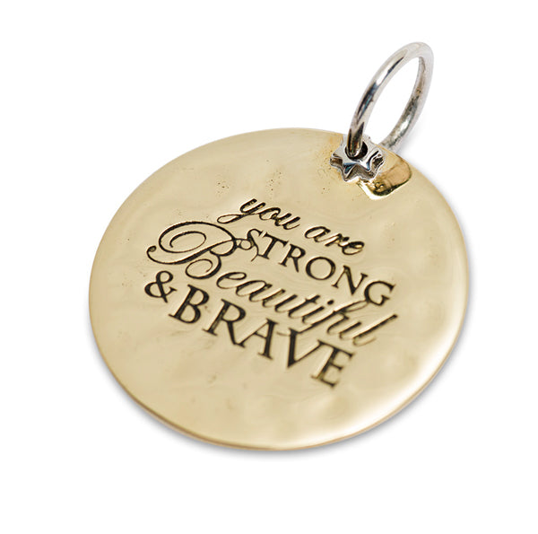 STRONG BEAUTIFUL & BRAVE CHARM