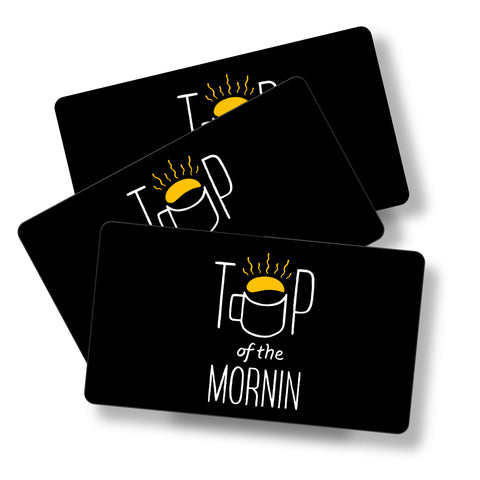 Top of the Mornin Gift Card