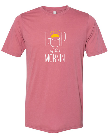 Top of the Mornin Official Tshirt