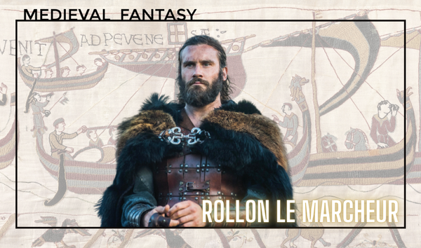 Rollon, Chef de Raid Viking <br> devenu Roi de Normandie