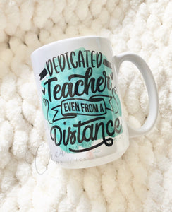 Dedicated teacher even from a distance mug