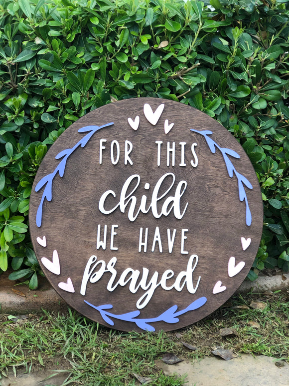 For this child we have prayed 3D sign