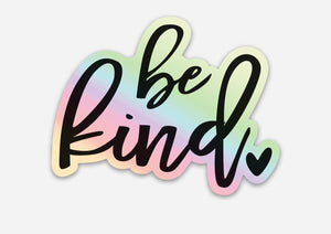 Be kind holographic sticker