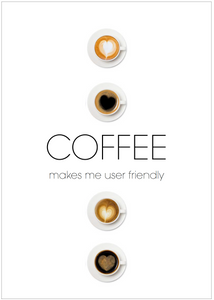 Coffee makes me user friendly