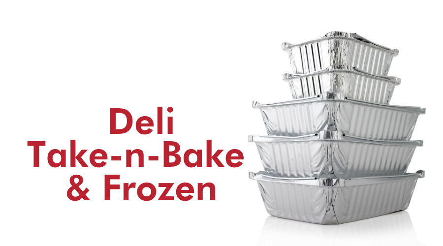 Deli, Take-n-Bake & Frozen