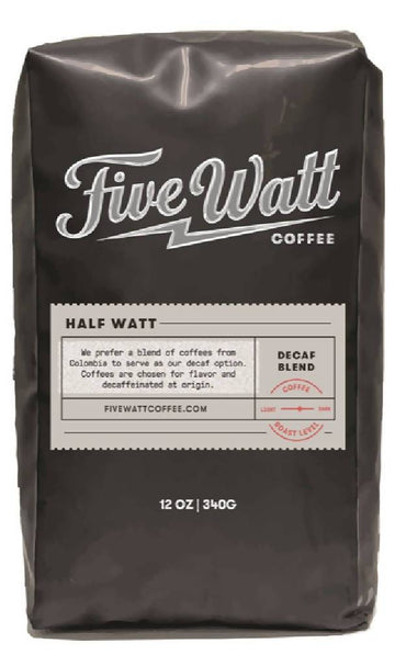Half Watt Decaf