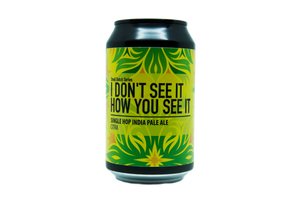 I Don't See It How You See It - Single Hop IPA Citra  6.0%abv