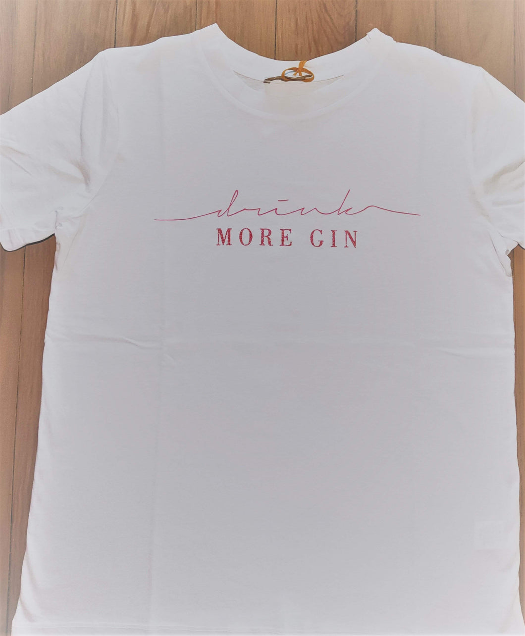 T-SHIRT DRINK MORE GIN WHITE ROSÉ ONE SIZE