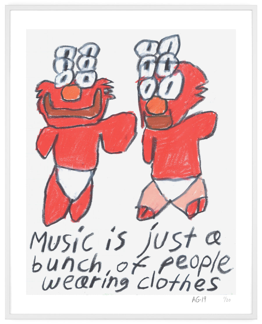 Music is just a bunch of people wearing clothes