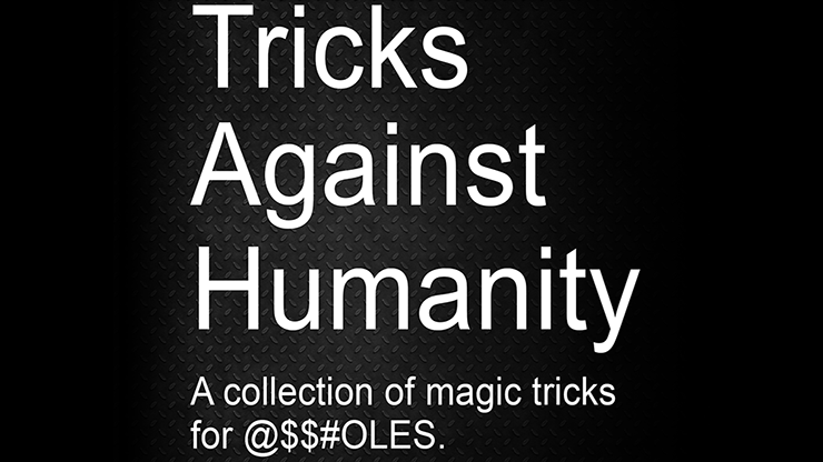 Tricks Against Humanity by Seymour B.