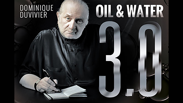 Oil & Water 3.0 by Dominique Duvivier (DVD and Gimmick)