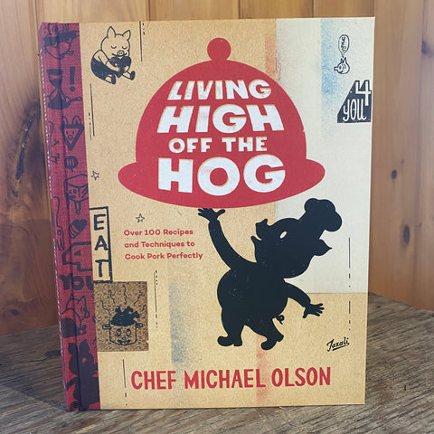 Living High off the Hog - Michael Olson