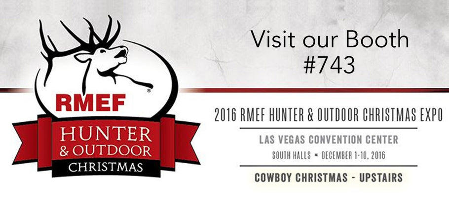 Exhibiting @ RMEF Hunter & Outdoor Christmas Expo - Booth 743