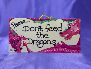Don't feed the dragon plaque - Send to a Friend UK
