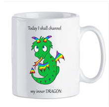 Load image into Gallery viewer, Today I shall channel my inner ....MUGS - VARIOUS DESIGNS