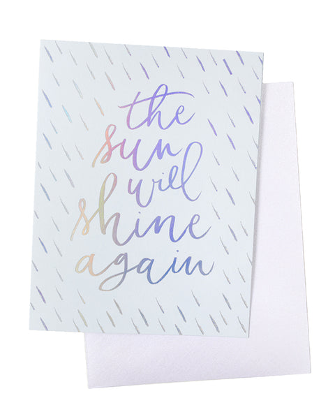 The Sun Will Shine Again Foil Card