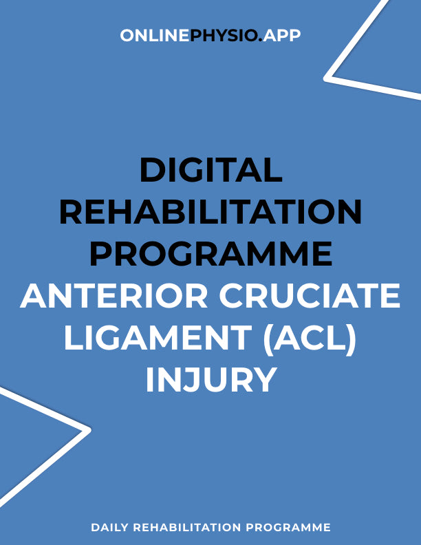 Anterior Cruciate Ligament (ACL) Injury Rehabilitation Programme-OnlinePhysio.app