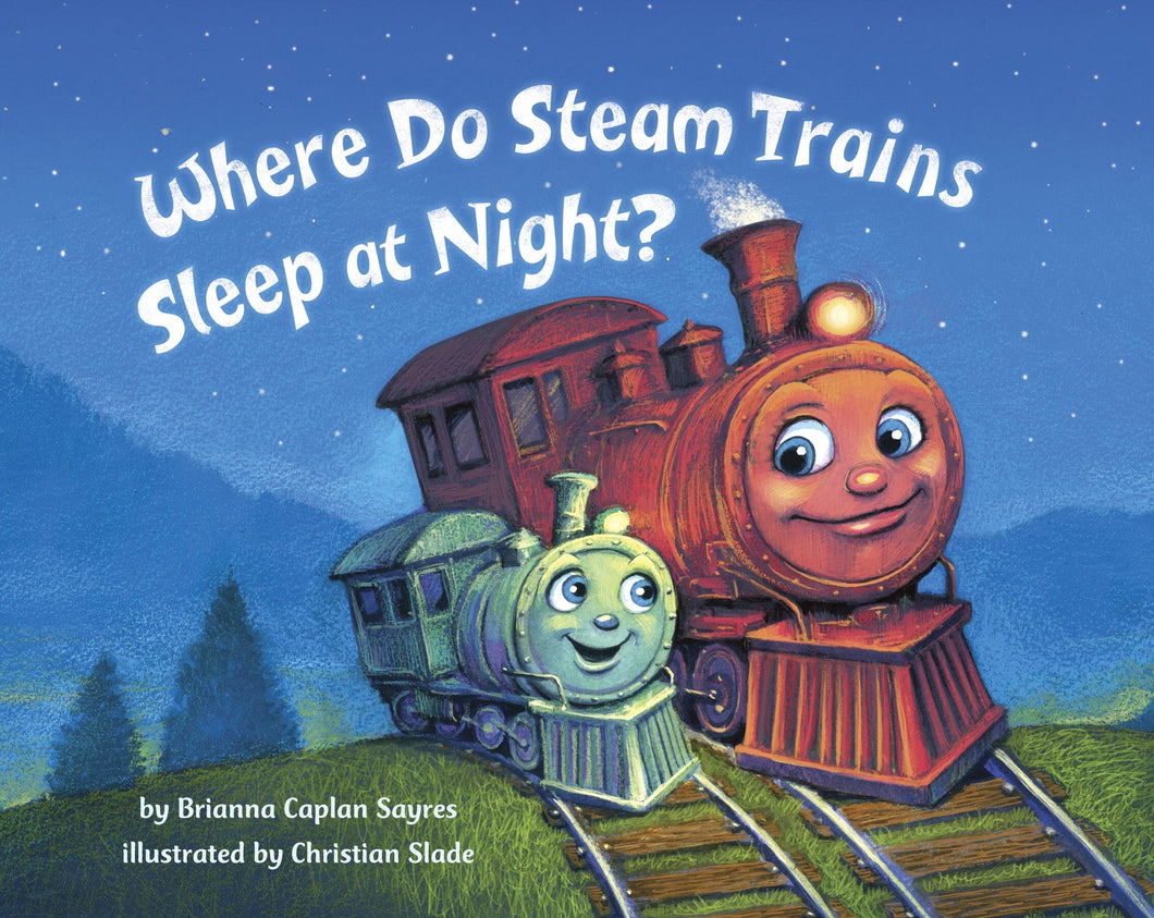 Where Do Steam Trains Sleep At Night - Board Book