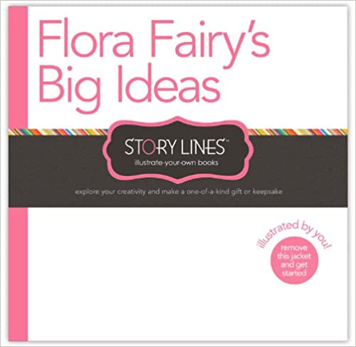 Flora Fairy's Big Ideas - Illustrate Your Own Book