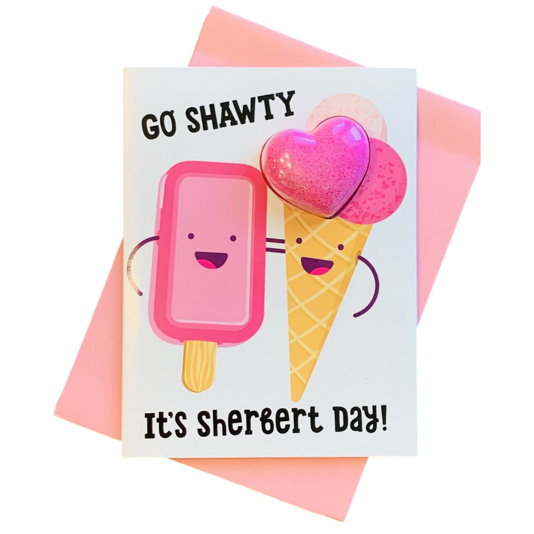 Go Shawty It's Sherbert Day! Bath Card