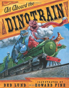 All Aboard The Dino Train Board Book