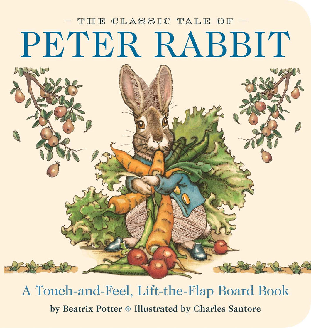 The Classic Tale of Peter Rabbit A Touch & Feel, Lift the Flap Board Book