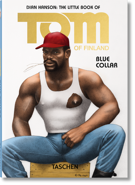 The Little Book of Tom of Finland : Blue Collar - Ed Taschen