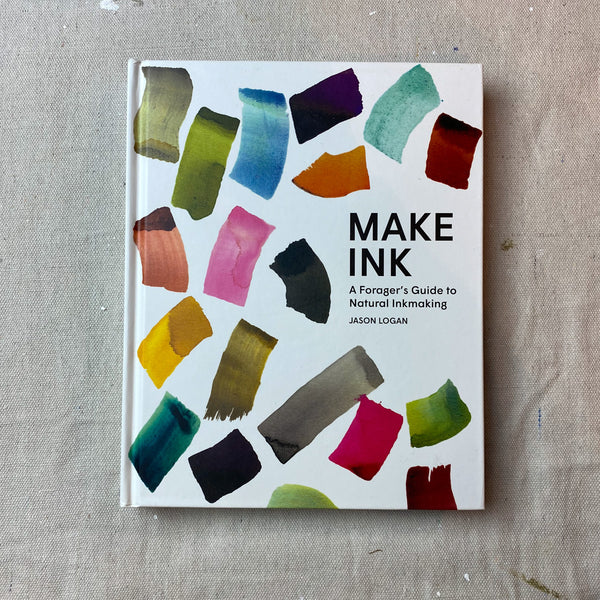Make Ink: The Foragers Guide to Natural Inkmaking