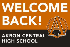 Lawn Sign - Welcome Back School - Akron high School