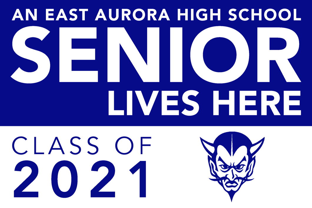 Lawn Sign - An East Aurora High School Senior Lives Here