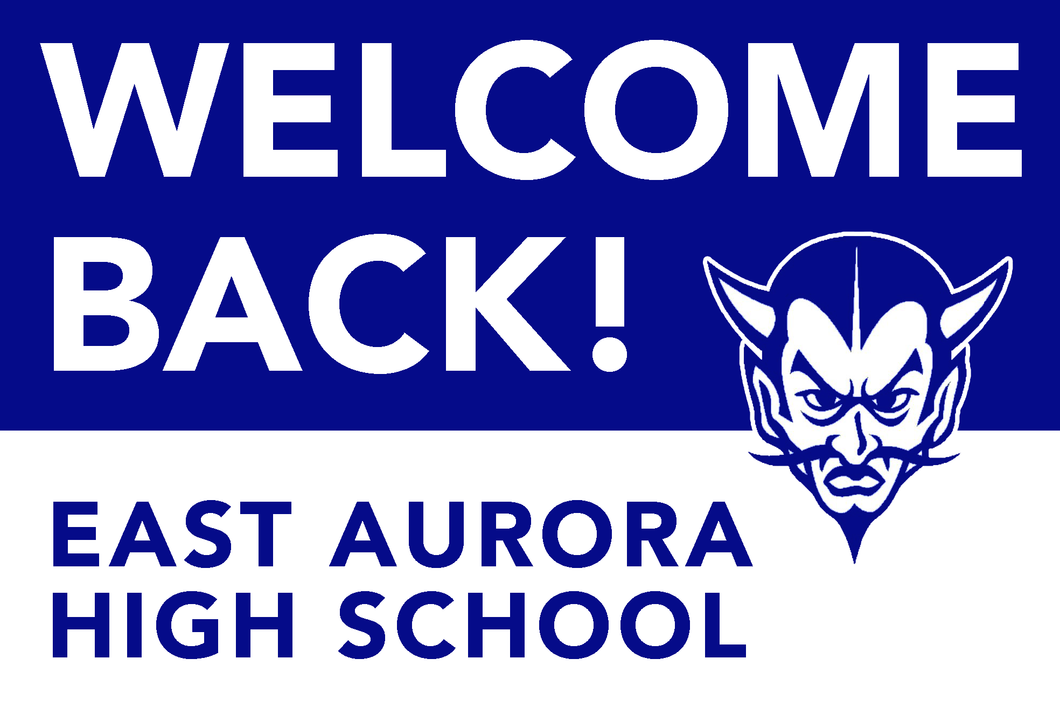 Lawn Sign - Welcome Back School - East Aurora High School