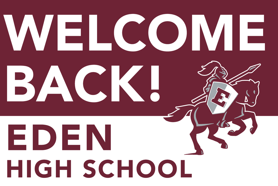 Lawn Sign - Welcome Back School - Eden High School