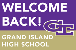 Lawn Sign - Welcome Back School -Grand Island High School