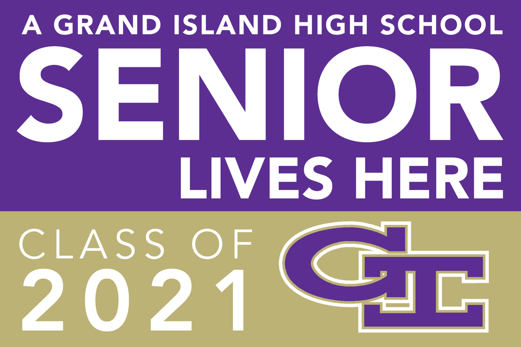 Lawn Sign - A Grand Island High School Senior Lives Here