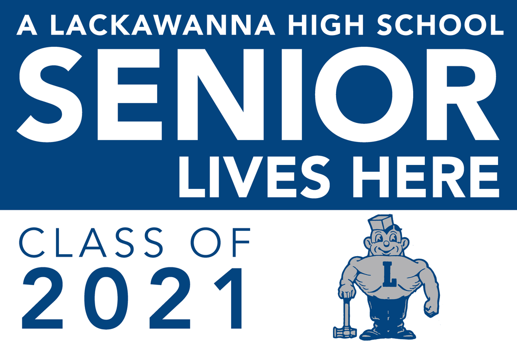 Lawn Sign - A Lackawanna High School Senior Lives Here