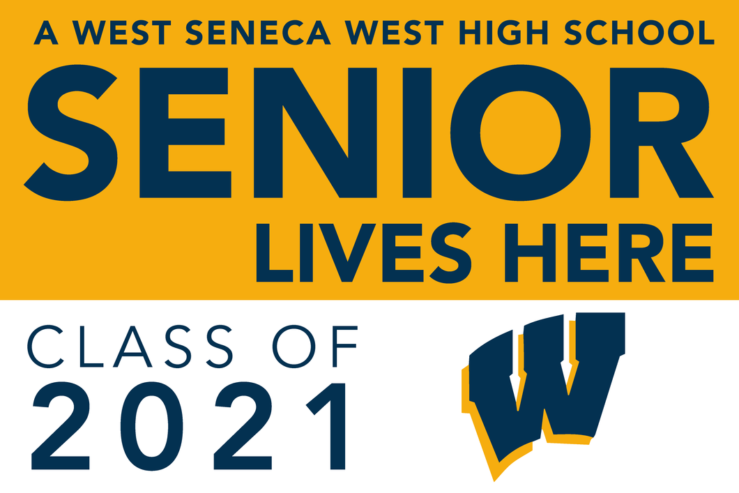 Lawn Sign - A West Seneca West Home High School Senior Lives Here