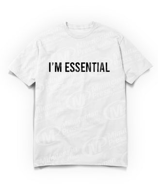 I'm essential text on white t-shirt