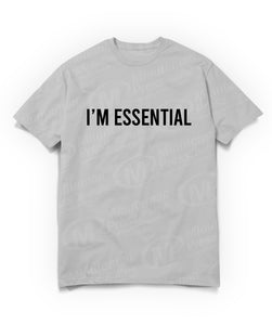 I'm essential text on gray t-shirt