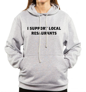 i support local restaurants text on gray hoodie