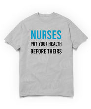 Load image into Gallery viewer, nurses put your health before theirs on graay t-shirt