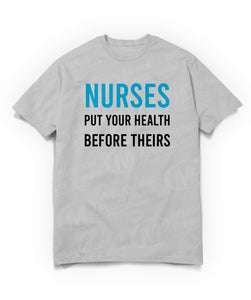 nurses put your health before theirs on graay t-shirt