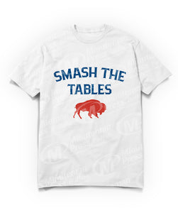 Smash The Tables - Buffalo Football T-Shirt