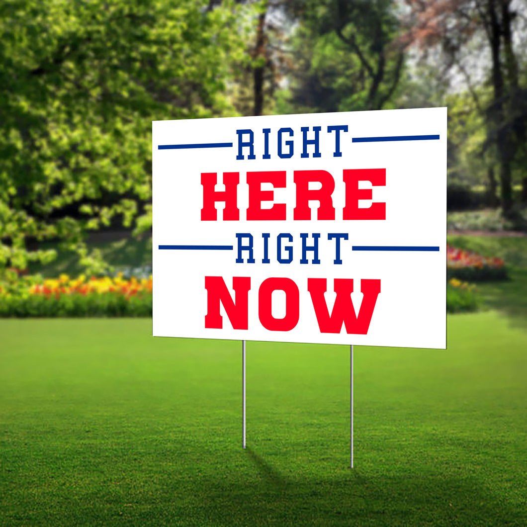 Lawn Sign - Right Here Right Now - Show your Support for the Bills with this lawn sign