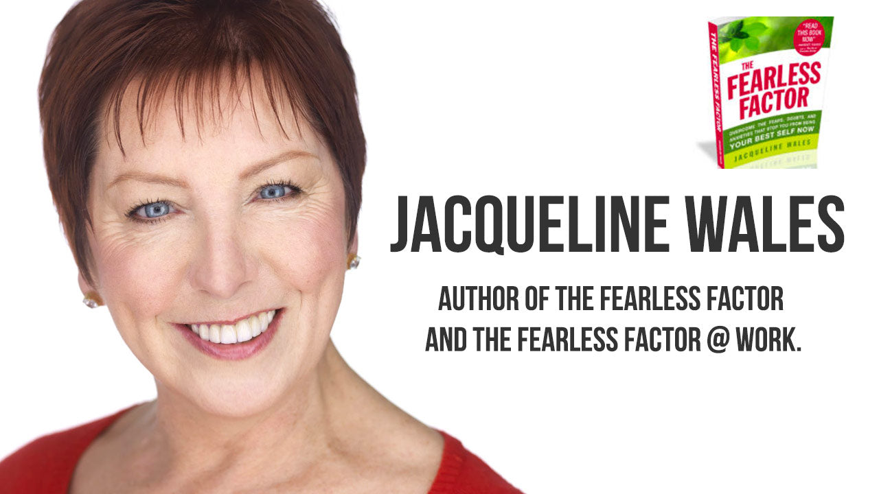 Breakthrough Fears with Jacqueline Wales from The Fearless Factor