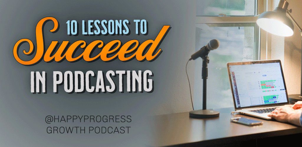 Top 10 Lessons to Succeed in Podcasting