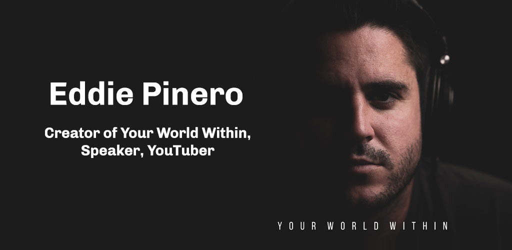 Inspiration from Eddie Pinero -  Your World Within