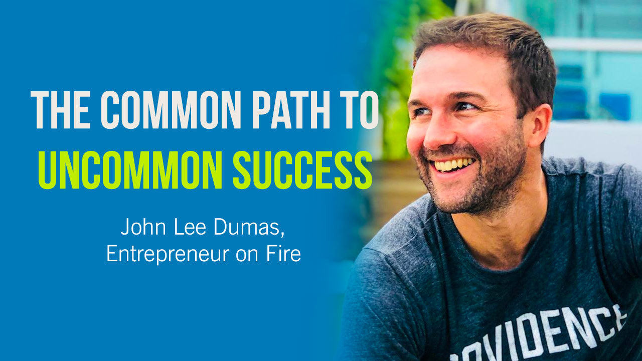 John Lee Dumas from Entrepreneur on Fire and Uncommon Success