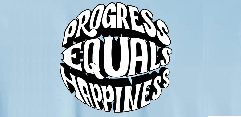 Progress Equals Happiness - Happy Progress Podcast