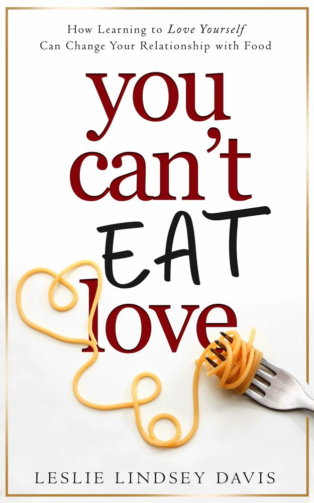 You Can't Eat Love Book by Leslie Davis