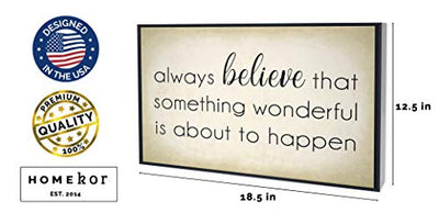 Homekor Always Believe That Something Wonderful is About to Happen Motivational Quote - Inspirational Framed Wall Art Canvas Print 18 x 12